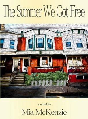 The Summer We Got Free Book Cover— Mia McKenzie